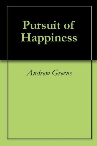 Pursuit of Happiness Andrew Greene