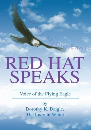 Red Hat Speaks: Voice of the Flying Eagle Dorothy Daigle