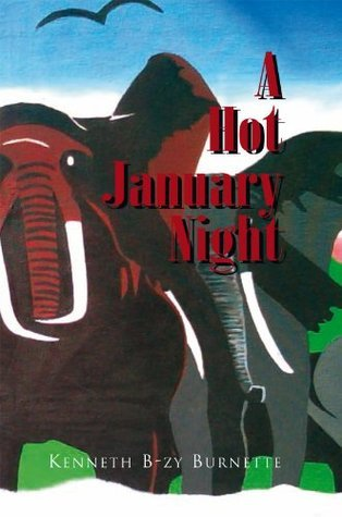 A Hot January Night Kenneth B-Zy Burnette