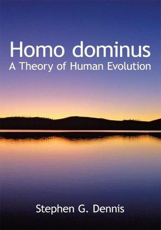 Homo dominus  by  Stephen G. Dennis