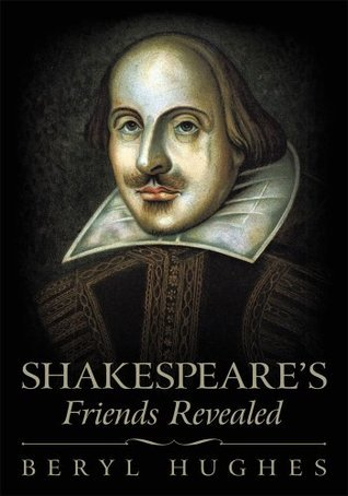 Shakespeares Friends Revealed  by  Beryl Hughes