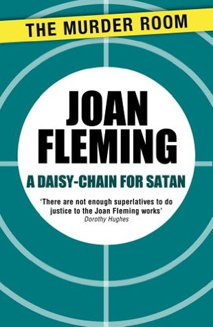A Daisy-Chain for Satan  by  Joan Fleming