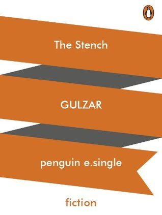 The Stench  by  Gulzar