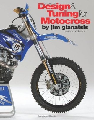 Design & Tuning for Motocross: Revised Edition  by  Jim Gianatsis