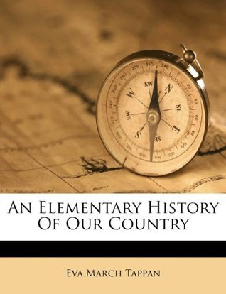 An Elementary History Of Our Country Eva March Tappan