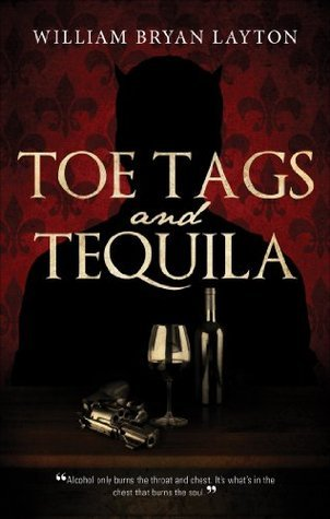 Toe Tags and Tequila William Bryan Layton