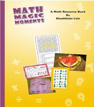 Math Magic Moments  by  Shashikala Lele