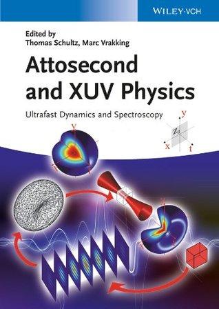Attosecond and XUV Spectroscopy: Ultrafast Dynamics and Spectroscopy Thomas Schultz