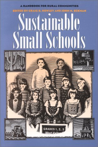 Sustainable Small Schools: A Handbook for Rural Communities  by  Craig B. Howley