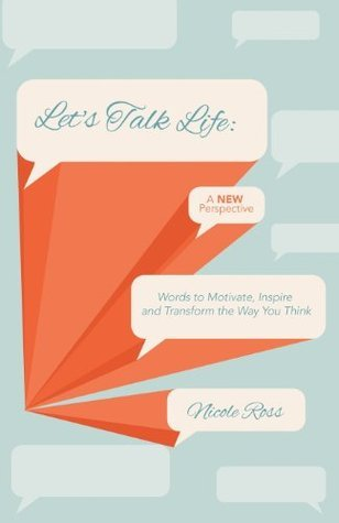 Lets Talk Life: A New Perspective Nicole  Ross