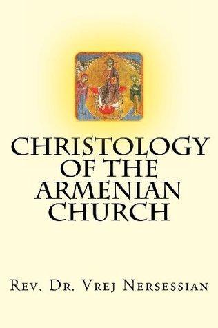 Christology of the Armenian Church Dr Vrej Nersessian