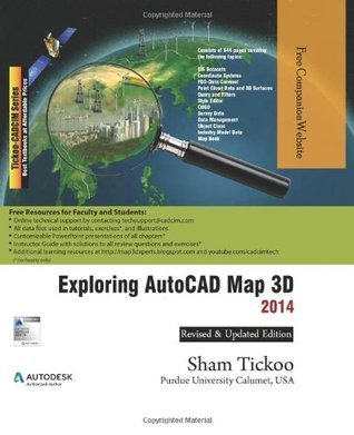 Exploring AutoCAD Map 3D 2014  by  Sham Tickoo