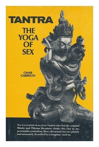 Tantra: the Yoga of Sex  by  Omar Garrison