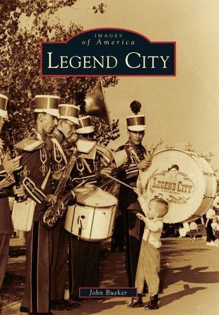 Legend City  by  John Bueker