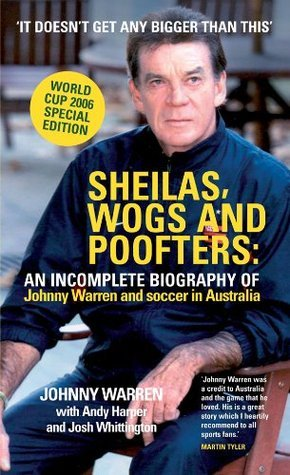 Sheilas, Wogs and Poofters Johnny Warren
