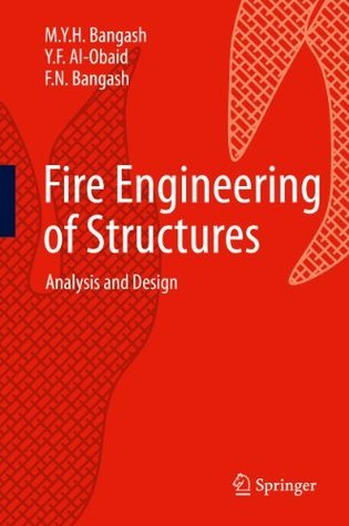 Fire Engineering of Structures: Analysis and Design M.Y.H. Bangash