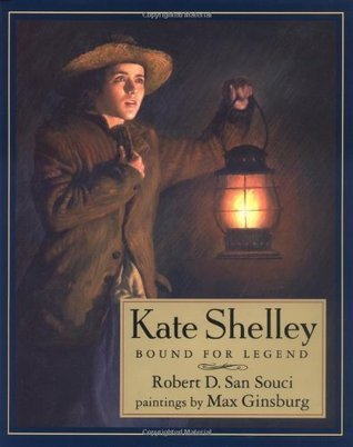 Kate Shelley: Bound for Legend  by  Robert D. San Souci