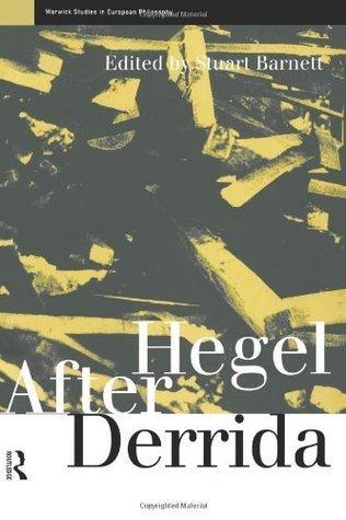 Hegel After Derrida Stuart Barnett