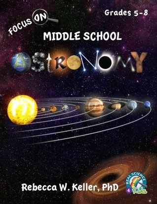 Focus On Middle School Astronomy Student Textbook  by  Rebecca W. Keller