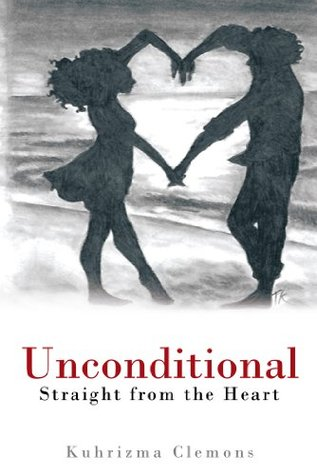Unconditional: Straight from the Heart  by  Kuhrizma Clemons