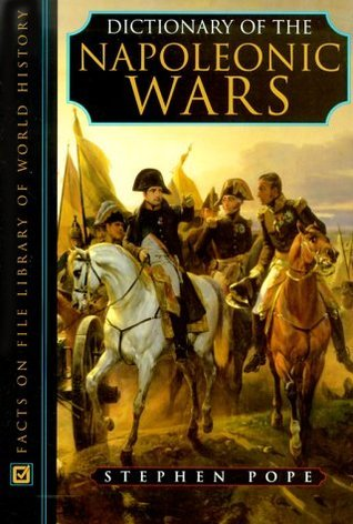 Dictionary of Napoleonic Wars Stephen Pope