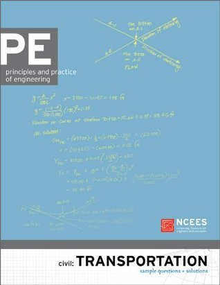 PE Civil: Transportation Sample Questions and Solutions National Council of Examiners for Engineering and Surveying