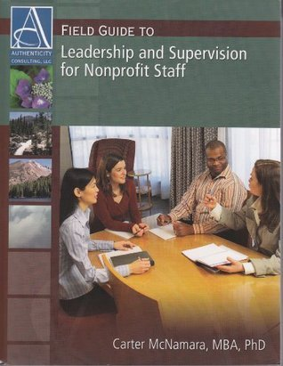 Field Guide to Leadership and Supervision for Nonprofit Staff Carter McNamara