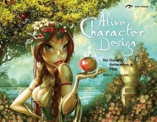 Alive Character Design: For Games, Animation and Film  by  Haitao Su