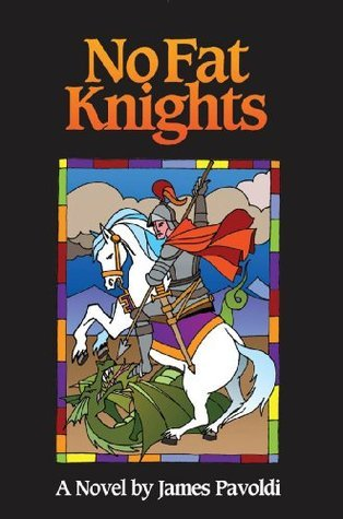 No Fat Knights  by  James Pavoldi