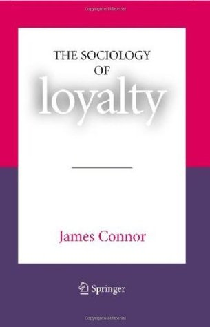 The Sociology of Loyalty James Connor