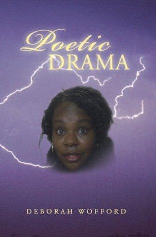 Poetic Drama Deborah Wofford