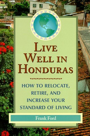 Live Well in Honduras Frank Ford