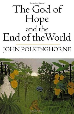 The God of Hope and the End of the World (Yale Nota Bene)  by  John Polkinghorne