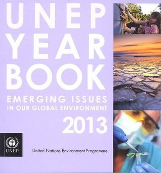 UNEP Year Book: Emerging Issues in Our Global Environment United Nations