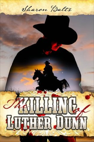 The Killing of Luther Dunn Sharon Balts
