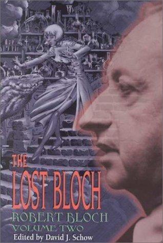 The Lost Bloch Vol. 2: Hell On Earth Robert Bloch