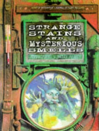 Strange Stains and Mysterious Smells: Based on Quentin Cottingtons Journal of Faery Research  by  Terry Jones