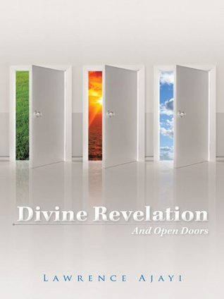 Divine Revelation And Open Doors Lawrence Ajayi