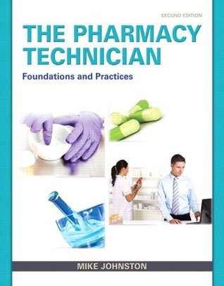 Pharmacy Technician, The: Foundations and Practice, 2/e  by  Mike Johnston