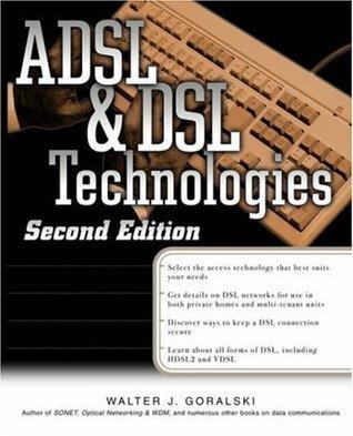 ADSL and DSL Technologies Walter Goralski
