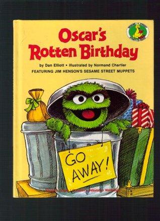 Oscars Rotten Birthday (Sesame Street Start-To-Read Book) Dan Elliott