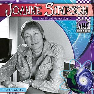 Joanne Simpson: Magnificent Meteorologist Jill C. Wheeler