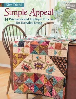 Simple Appeal: 14 Patchwork and Applique Projects for Everyday Living That Patchwork Place