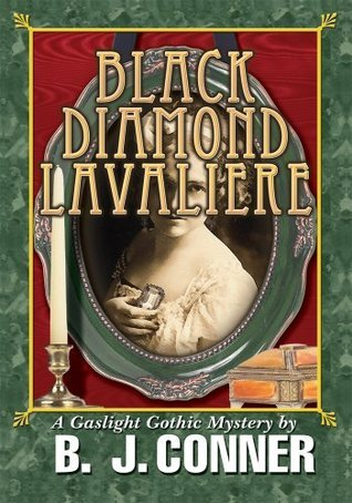 BLACK DIAMOND LAVALIERE: A Gaslight Gothic Mystery Beverly Conner
