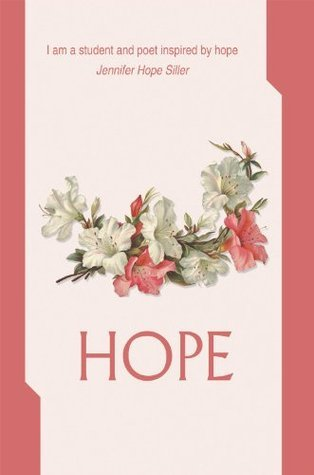 Hope: I am a student and poet inspired  by  hope by Jennifer Hope Siller