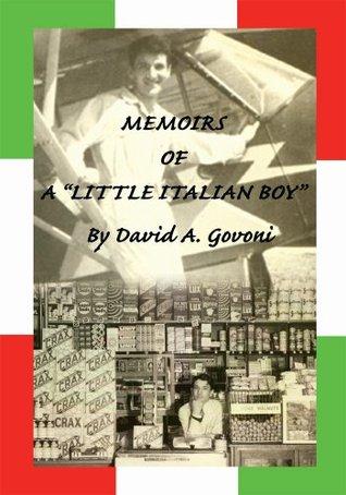 Memoirs of a Little Italian Boy  by  David Govoni