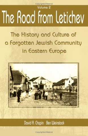 The Road From Letichev, Vol. 2: The History and Culture of a Forgotten Jewish Community in Eastern Europe Ben Weinstock