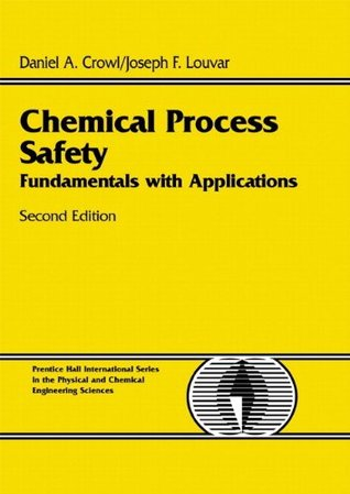 Chemical Process Safety: Fundamentals with Applications (2nd Edition) Daniel A. Crowl