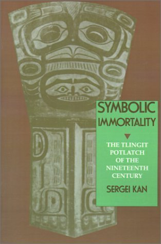 Symbolic Immortality (Smithsonian Series in Ethnographic Inquiry)  by  Sergei Kan