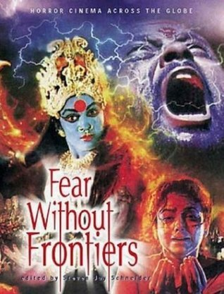 Fears Without Frontiers: Horror Cinema Across the Globe  by  Steven Jay Schneider